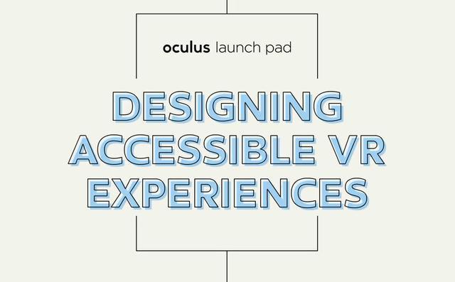 vr cs,Oculus发布全新VRC指南,专注于视觉和移动等无障碍设计