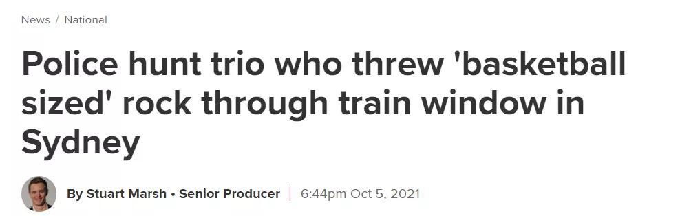 """可耻!悉尼三人朝火车扔""""大如篮球""""的石头!砸烂窗户!差点砸到乘客!警方正全力搜捕"""