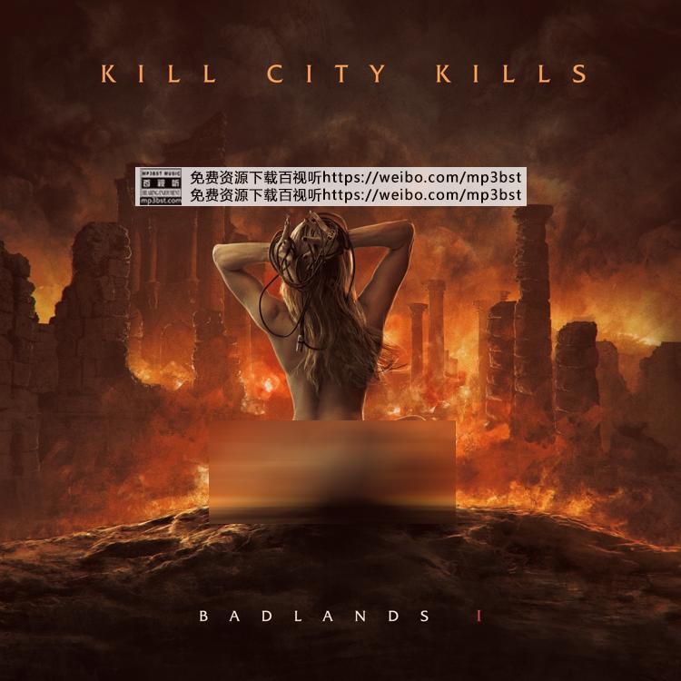 Kill City Kills - 《Badlands I》2020[FLAC/MP3-320K]
